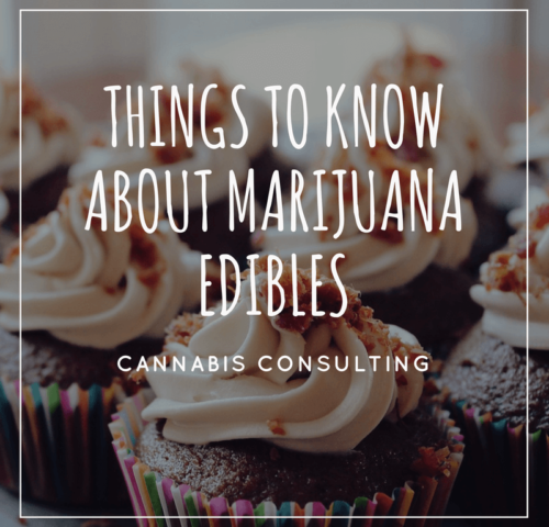 things to know about marijuana edibles